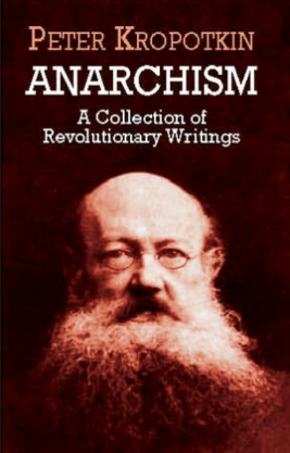 Anarchism - A Collection of Revolutionary Writings